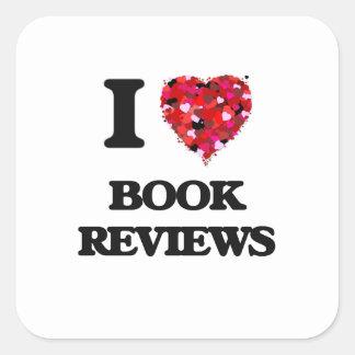 I Love Book Reviews Square Sticker