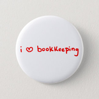 I Love Bookkeeping Button for Bookkeeper