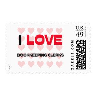 I LOVE BOOKKEEPING CLERKS POSTAGE