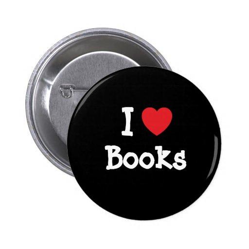 I love Books heart custom personalized Pins