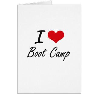 I Love Boot Camp Artistic Design Greeting Card