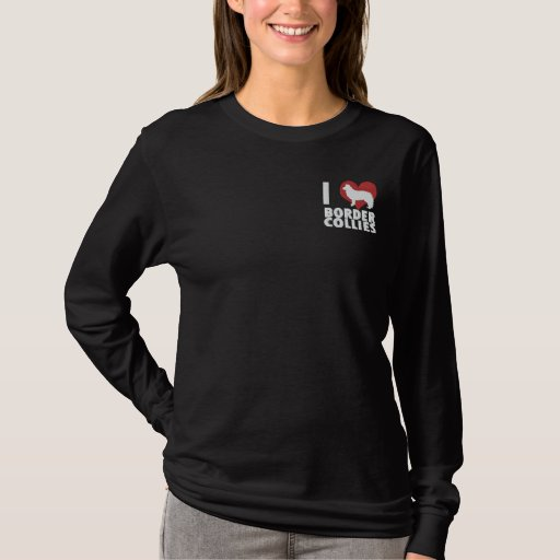 I Love Border Collies Embroidered Long Sleeve T-Shirt