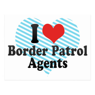 I Love Border Patrol Agents Post Cards