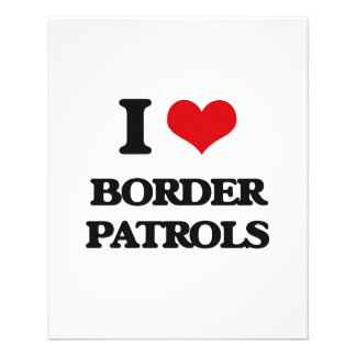 "I love Border Patrols 4.5"" X 5.6"" Flyer"