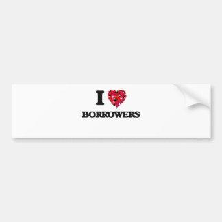 I Love Borrowers Car Bumper Sticker