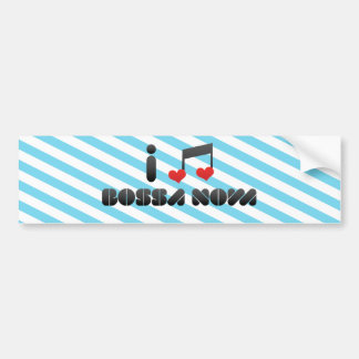 I Love Bossa Nova Car Bumper Sticker