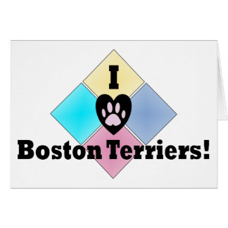 I Love Boston Terriers Card