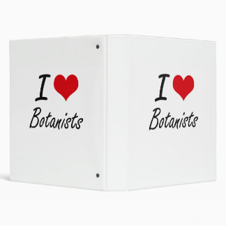 I Love Botanists Artistic Design 3 Ring Binders