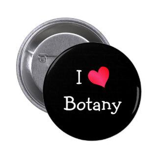 I Love Botany Buttons