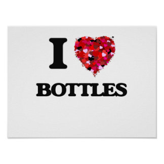 I Love Bottles Poster