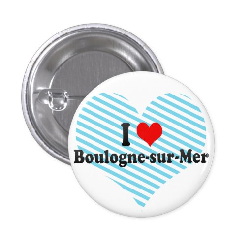 I Love Boulogne-sur-Mer, France 1 Inch Round Button