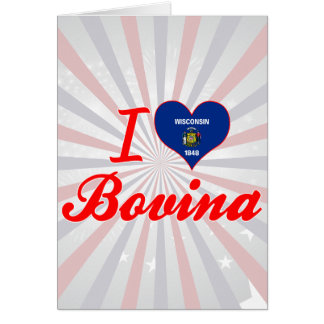 I Love Bovina, Wisconsin Greeting Card