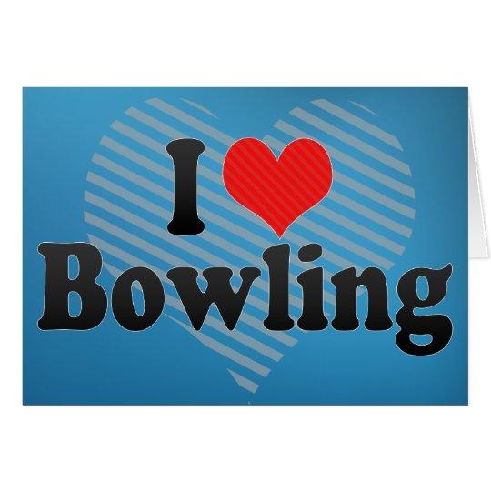 I Love Bowling Card