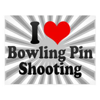 I love Bowling Pin Shooting Postcard