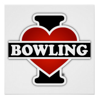 I Love Bowling Perfect Poster