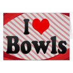 I love Bowls Cards