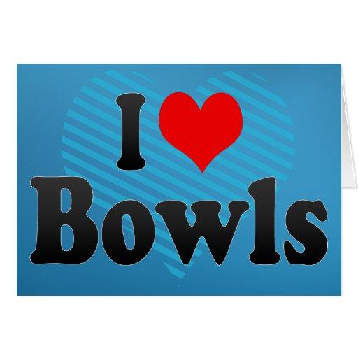 I love Bowls Greeting Card