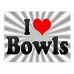 I love Bowls Post Cards