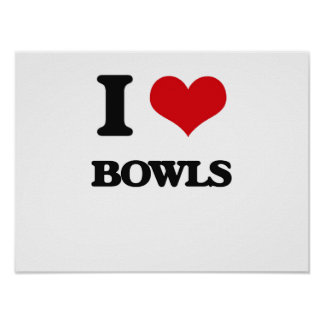 I Love Bowls Print