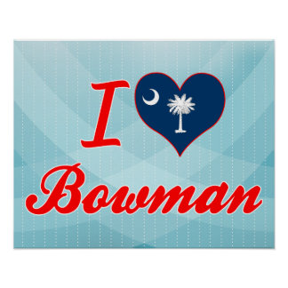 I Love Bowman South Carolina Print