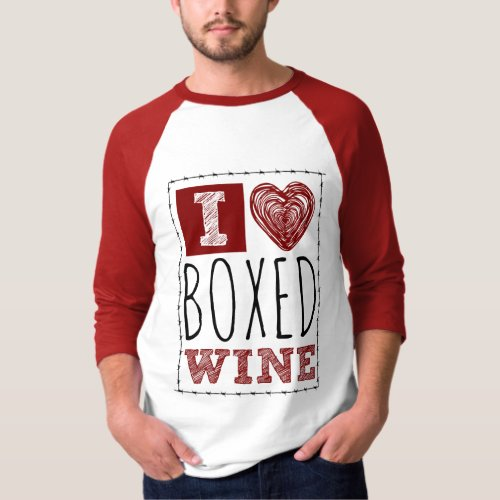 I Love Boxed Wine Barbed Wire with Heart Raglan T-Shirt