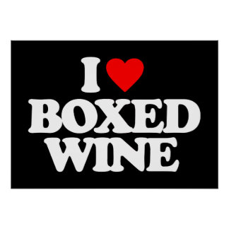 I LOVE BOXED WINE POSTER