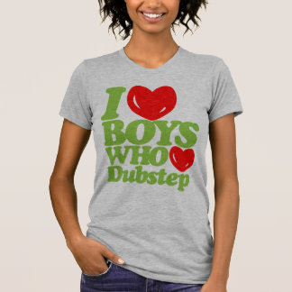 I Love Boys Who Love Dubstep (pea green/red) T-Shirt