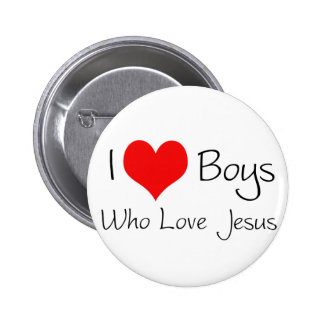I love boys who love jesus pinback button