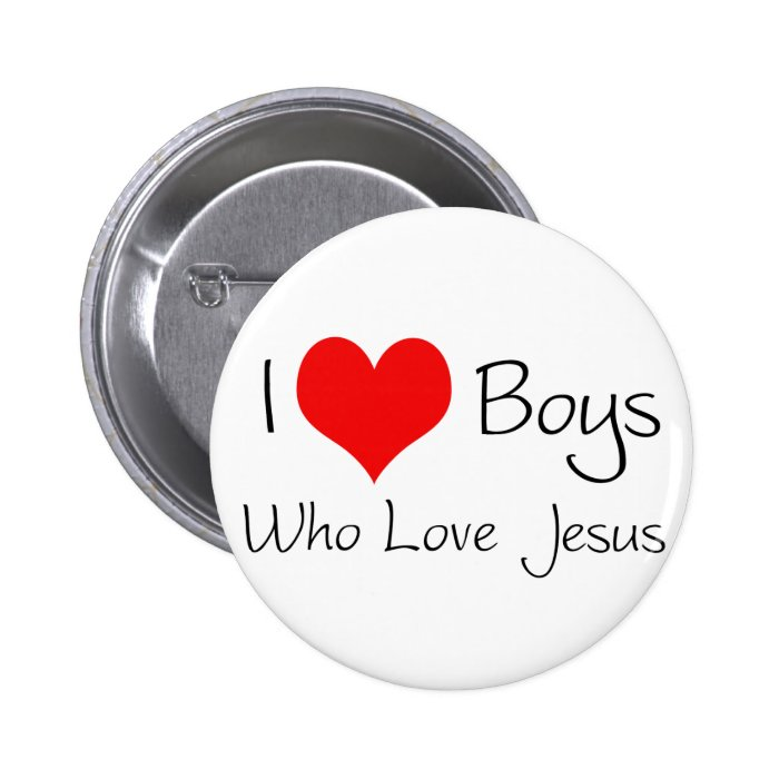 I love boys who love jesus pinback button
