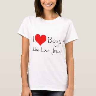 I love boys who love jesus T-Shirt