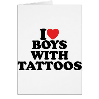 I Love Boys With Tattoos Greeting Cards