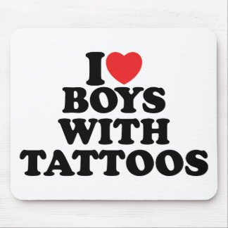 I Love Boys With Tattoos Mousepads