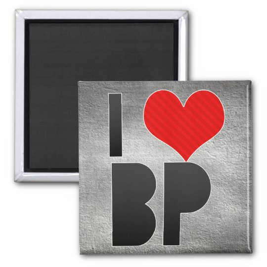 I Love BP Magnet