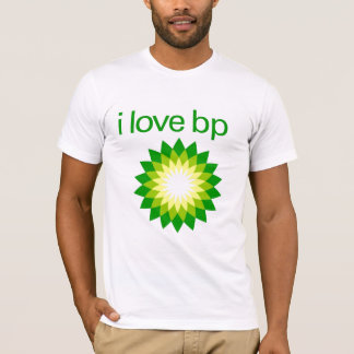 I Love BP T-Shirt