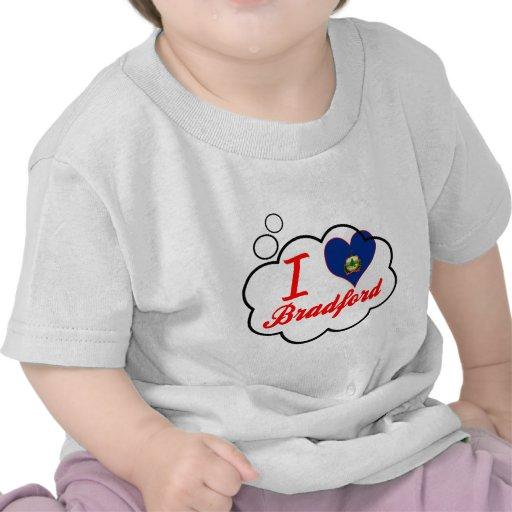 I Love Bradford, Vermont T-shirt