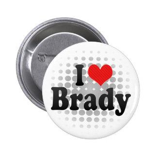 I Love Brady Pinback Button