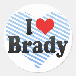 I Love Brady Round Sticker