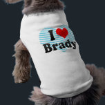"""I love Brady T-Shirt<br><div class=""""desc"""">Great I love Brady product for anyone who loves Brady. Show Brady that you care. This and many more Brady gifts,  Brady shirts,  and Brady souvenirs are also available at our store.</div>"""