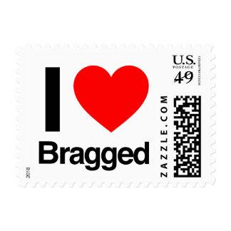 i love bragged postage