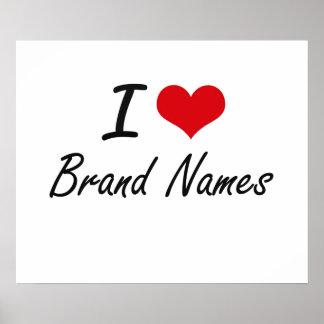 I Love Brand Names Artistic Design Poster