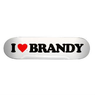 I LOVE BRANDY SKATEBOARD