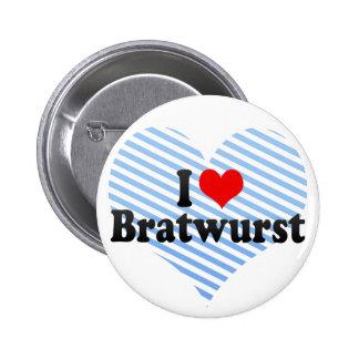 I Love Bratwurst Buttons