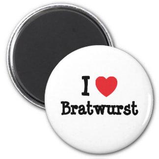 I love Bratwurst heart T-Shirt Magnets