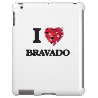 I Love Bravado