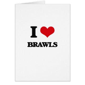 I Love Brawls Greeting Card