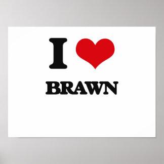I Love Brawn Poster