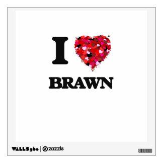 I Love Brawn Wall Skins