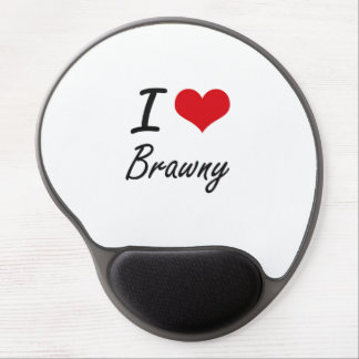 I Love Brawny Artistic Design Gel Mouse Pad