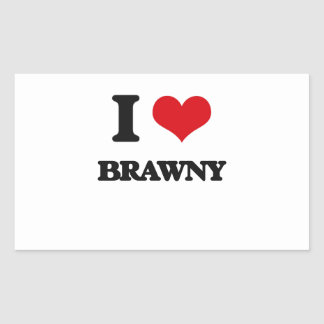 I Love Brawny Rectangle Sticker