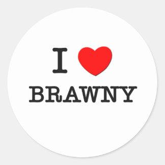 I Love Brawny Round Sticker